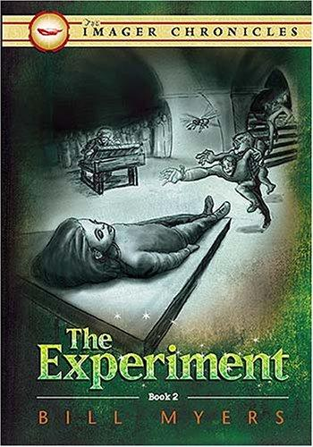 The Experiment (Book Two) (The Imager Chronicles) by Bill Myers