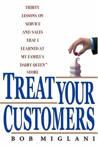 TREAT YOUR CUSTOMERS by Bob Miglani