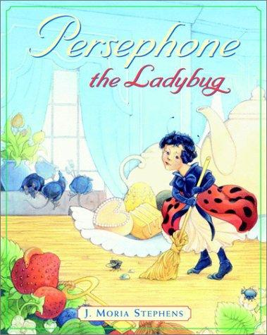 Persephone, the ladybug by J. Moria Stephens