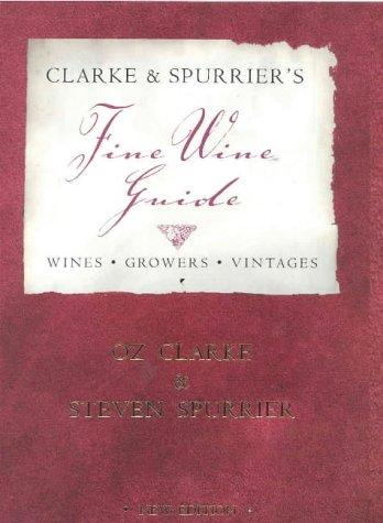 Clarke and Spurrier's Fine Wine Guide