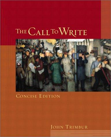 The Call to Write, Concise Edition by John Trimbur