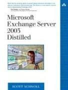 Microsoft Exchange Server 2003 Distilled (The Addison-Wesley Microsoft Technology Series) by Scott Schnoll
