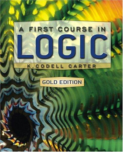 A First Course in Logic, Gold Edition (MyLogicLab Series) by K. Codell Carter
