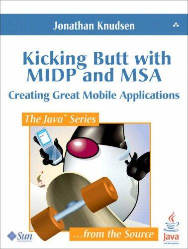 Kicking Butt with MIDP and MSA by Jonathan Knudsen