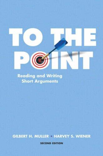 To the point by Gilbert H. Muller, Harvey S. Wiener