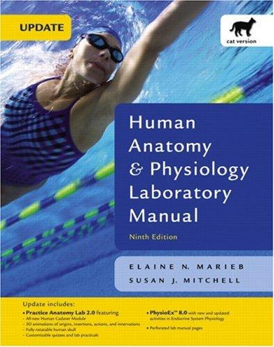 Human Anatomy & Physiology Laboratory Manual, Cat Version, Media Update (9th Edition) by Elaine Nicpon Marieb, Susan J. Mitchell