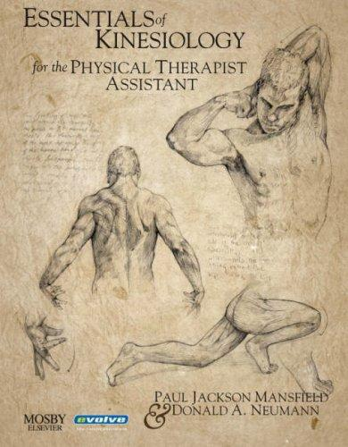 Essentials of Kinesiology for the Physical Therapist Assistant by Paul Jackson Mansfield, Donald A. Neumann
