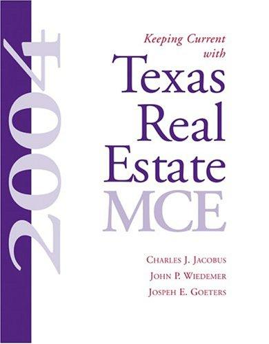 Keeping current with Texas real estate MCE, 2004 by Charles J. Jacobus