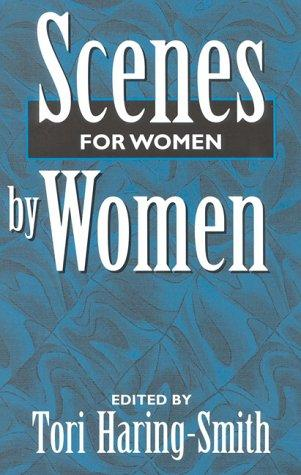 Scenes for women by women by edited by Tori Haring-Smith.