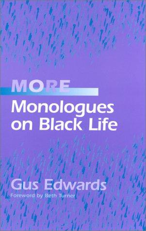 More monologues on Black life by Gus Edwards
