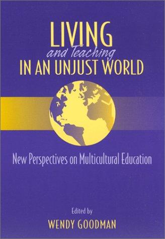 Living and Teaching in an Unjust World by Wendy Goodman