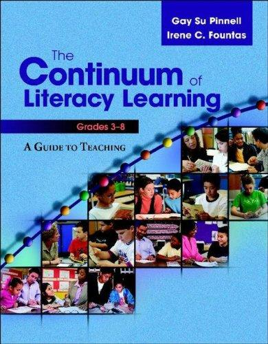 The Continuum of Literacy Learning, Grades 3-8 by Irene C. Fountas