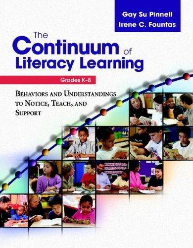The Continuum of Literacy Learning, Grades K-8 by Irene C. Fountas