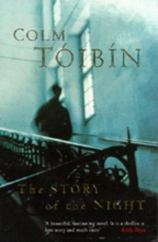 Story of the Night, the by Colm Toibin