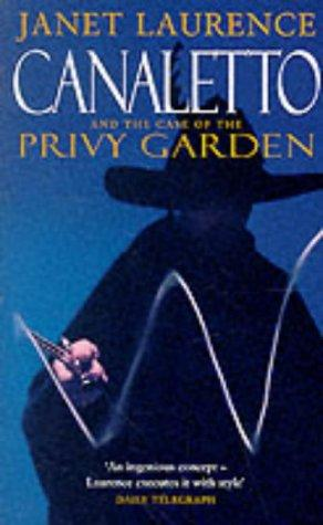 Canaletto and the Case of the Privy Garden by Janet Laurence