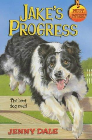 Jake's Progress (Puppy Patrol) by Jenny Dale