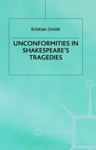 Unconformities in Shakespeare's tragedies by Kristian Smidt