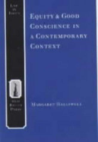 Equity and Good Conscience in a Contemporary Context (Law in Focus) by Margaret Halliwell