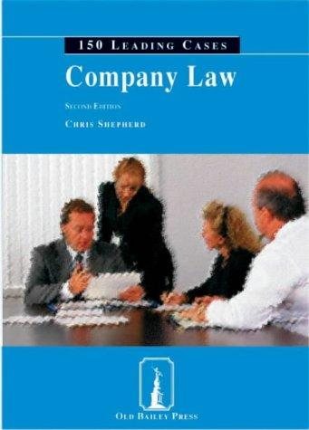 Company Law (150 Leading Cases) by Chris Shepherd