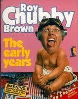 The Early Years by Roy Chubby Brown