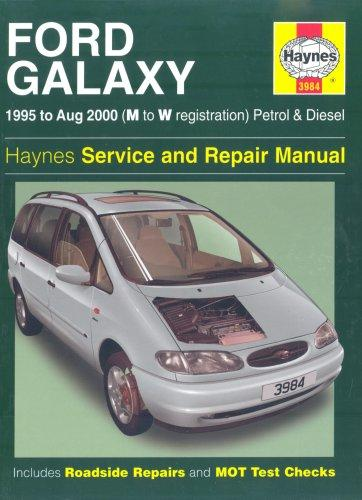 Ford Galaxy Petrol and Diesel Service and Repair Manual by Martynn Randall