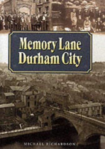 Memory Lane Durham City (Memory Lane) by Michael Richardson