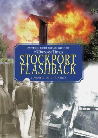 Stockport Flashback (Illustrated History) by Chris Hill