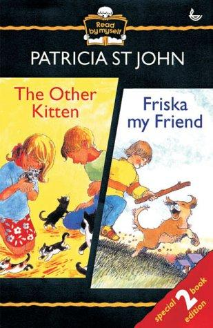The Other Kitten/Friska My Friend (Read by Myself) by Patricia St John