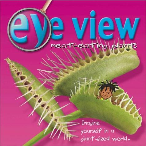 Meat-eating Plants (Eye View) by B. Taylor