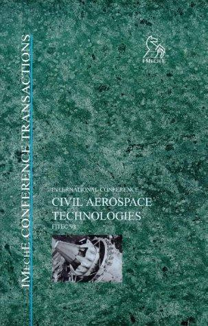 Civil Aerospace Technologies - FITEC '98 (Imeche Event Publications) by IMechE (Institution of Mechanical Engineers)