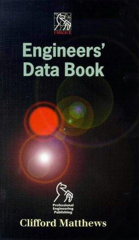 The IMechE Engineers' Data Book by Clifford Matthews