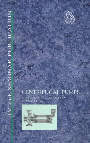 Centrifugal Pumps by IMechE (Institution of Mechanical Engineers)
