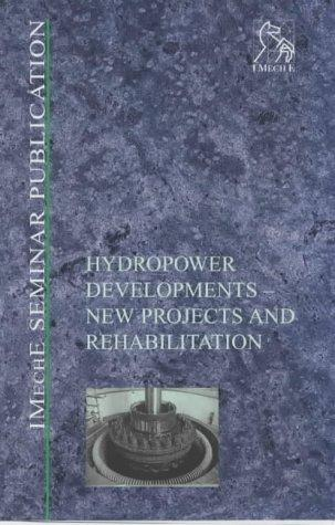 Hydropower Developments by IMechE (Institution of Mechanical Engineers)
