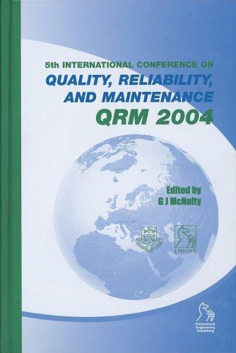Quality, Reliability and Maintenance (Imeche Event Publications) by G. J. McNulty
