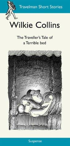 The Traveller's Tale of a Terrible Bed by Wilkie Collins