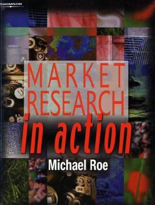 Market Research In Action by Michael Roe