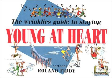 The Wrinkles Guide to Staying Young at Heart (Min Cartoon Book) by Roland Fiddy