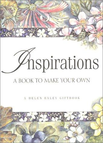 Inspirations A Book to Make Your Own (Helen Exley Journal) by Helen Exley