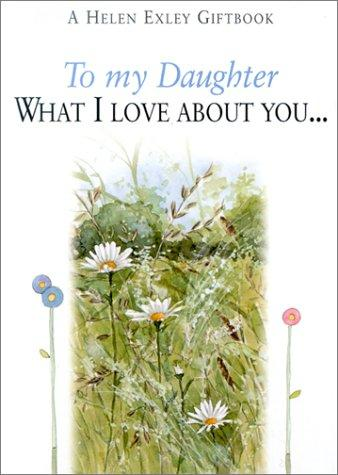 To My Daughter by Helen Exley