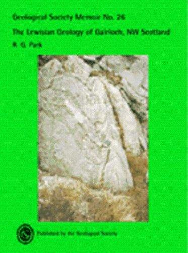 The Lewisian Geology of Gairloch, Nw Scotland (Memoir) by R. G. Park