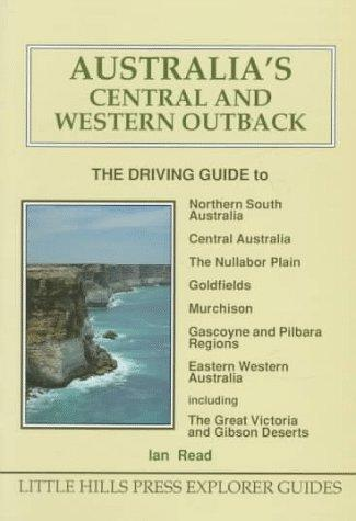 Australia's Central and Western Outback by Ian Read