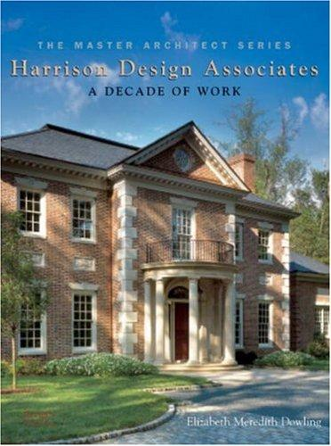 Harrison Design Associates (Master Architect Series) by Elizabeth Meredith Dowling