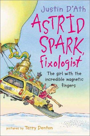 Astrid Spark, Fixologist by Justin D'Ath