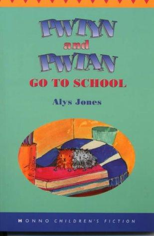 Pwtyn and Pwtan Go to School by Alys Jones
