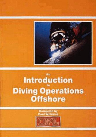 An Introduction to Diving Operations Offshore by Paul Williams
