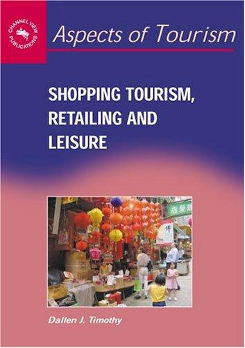 Shopping Tourism, Retailing, And Leisure (Aspects of Tourism)