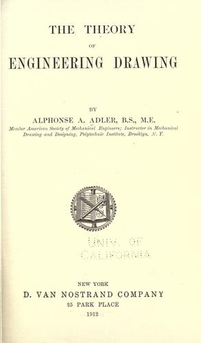 The theory of engineering drawing by Alphonse Andrew Adler