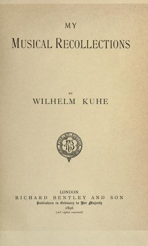 My musical recollections by Wilhelm Kuhe