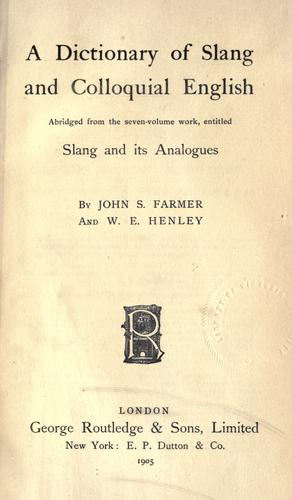 A dictionary of slang and colloquial English by Farmer, John Stephen