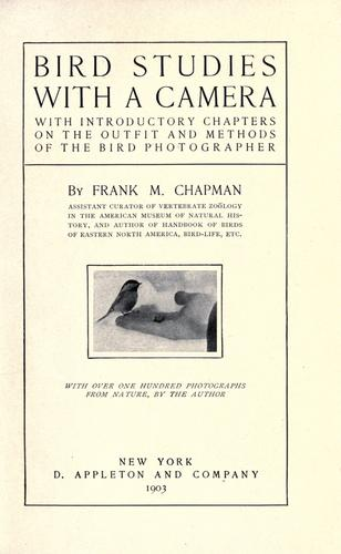 Bird studies with a camera by Frank M. Chapman